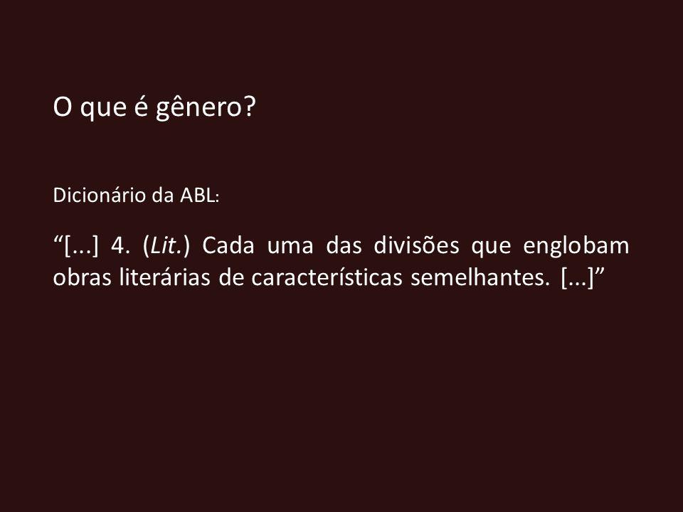 O que é gênero. Dicionário da ABL: [...] 4.